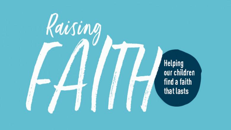 Raising Faith - Care for the Family